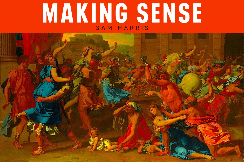 Making Sense Podcast #160 - The Revenge of History   Sam Harris